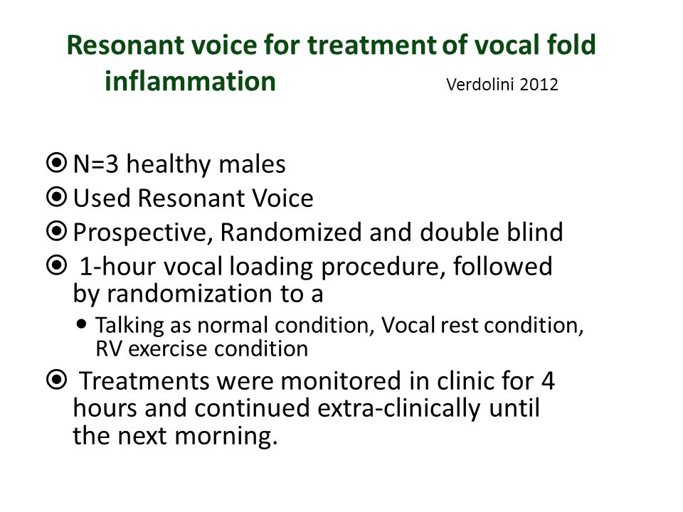 Resonant voice for treatment of vocal fold inflammation Verdolini 2012