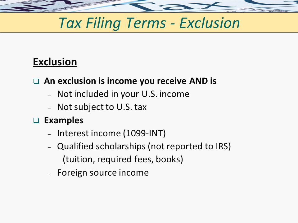 Tax Filing Terms - Exclusion