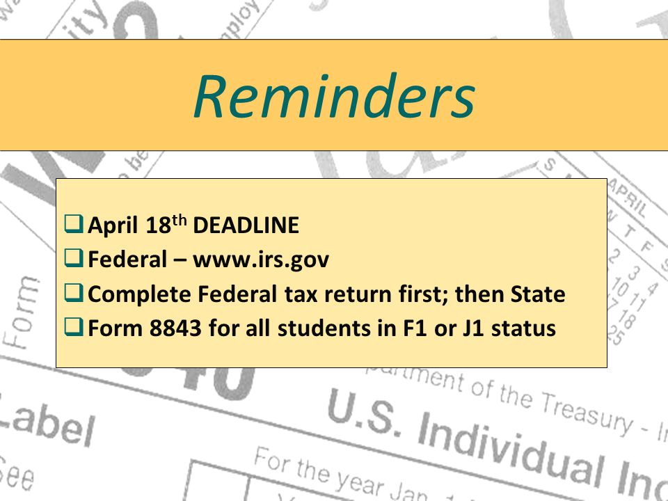 Reminders April 18th DEADLINE Federal – www.irs.gov