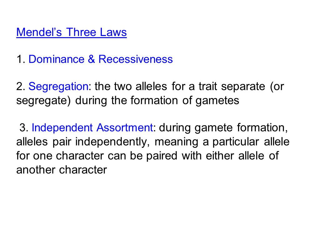 Mendel's Three Laws 1. Dominance & Recessiveness