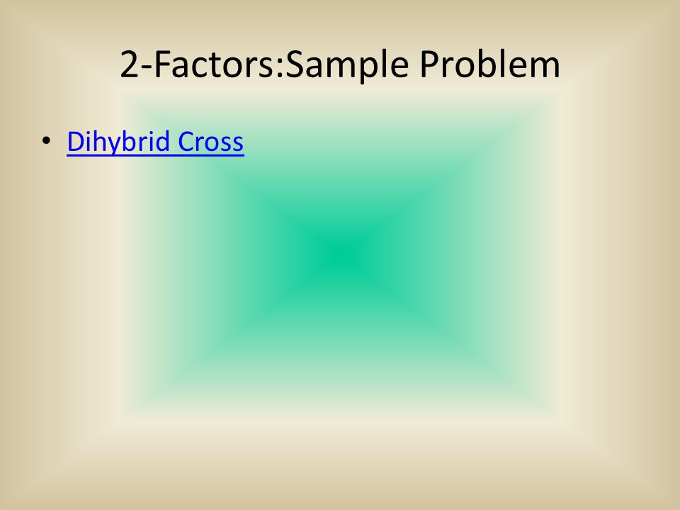 2-Factors:Sample Problem