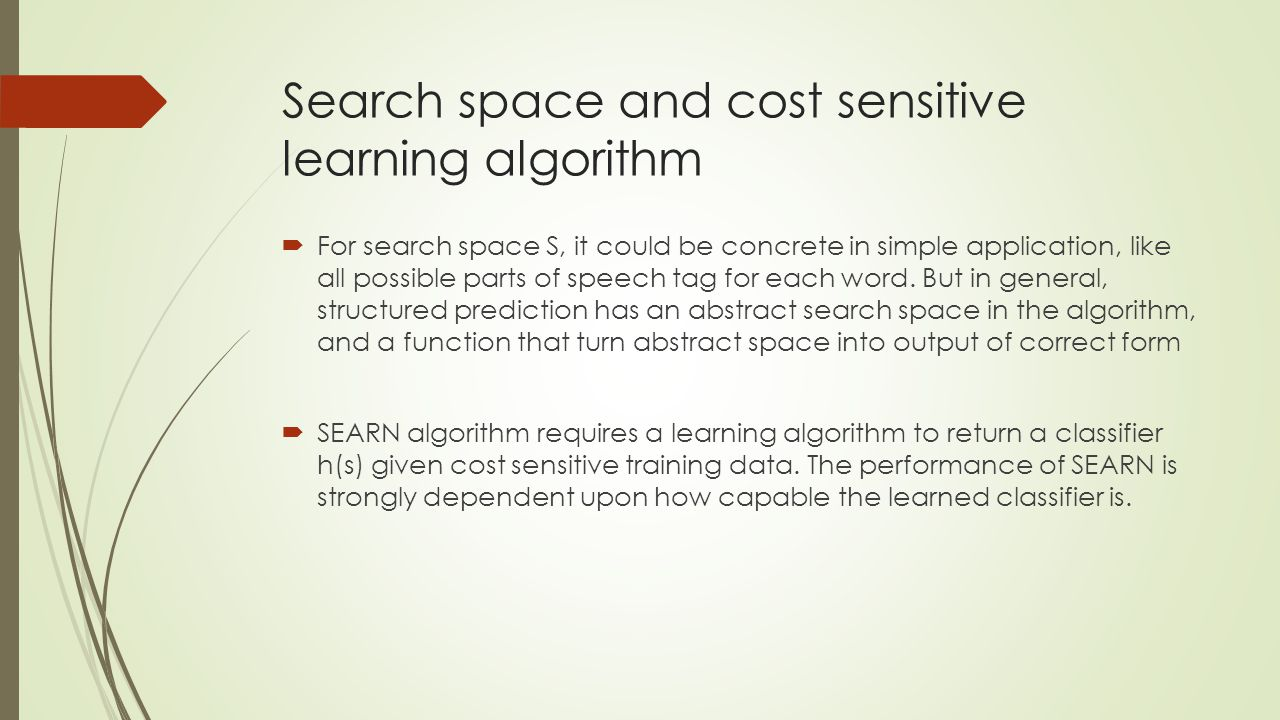 Search space and cost sensitive learning algorithm