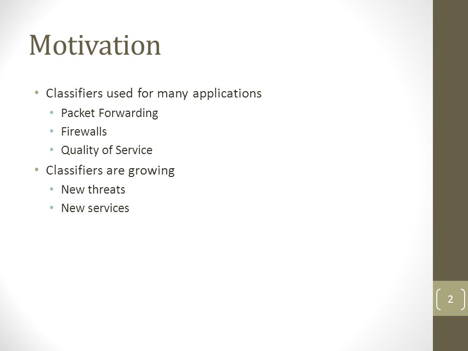 Motivation Classifiers used for many applications