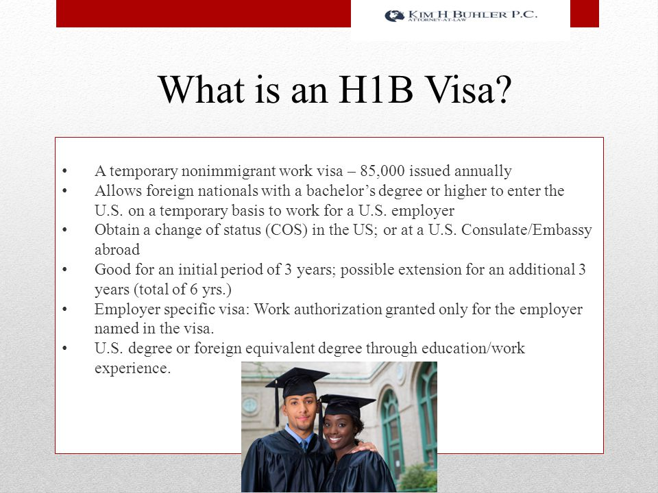 What is an H1B Visa A temporary nonimmigrant work visa – 85,000 issued annually.