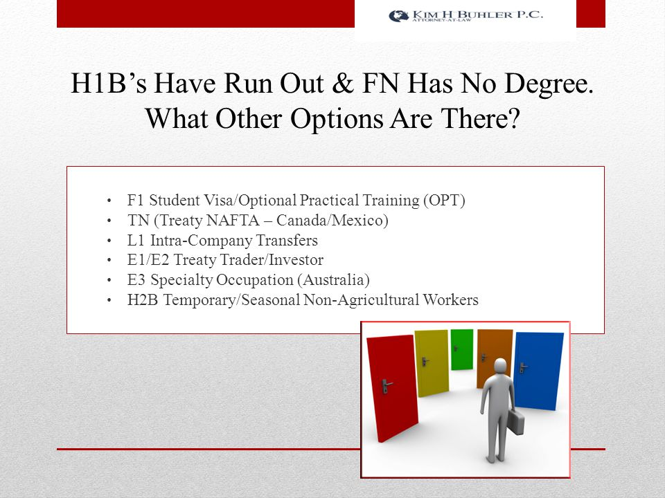 H1B's Have Run Out & FN Has No Degree. What Other Options Are There