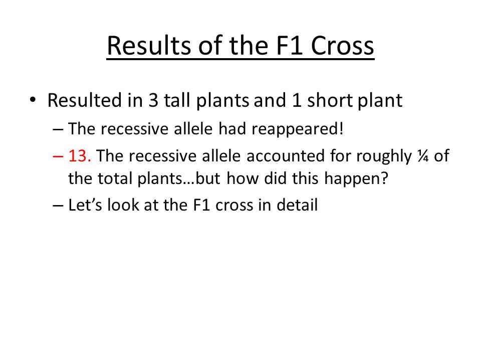 Results of the F1 Cross Resulted in 3 tall plants and 1 short plant