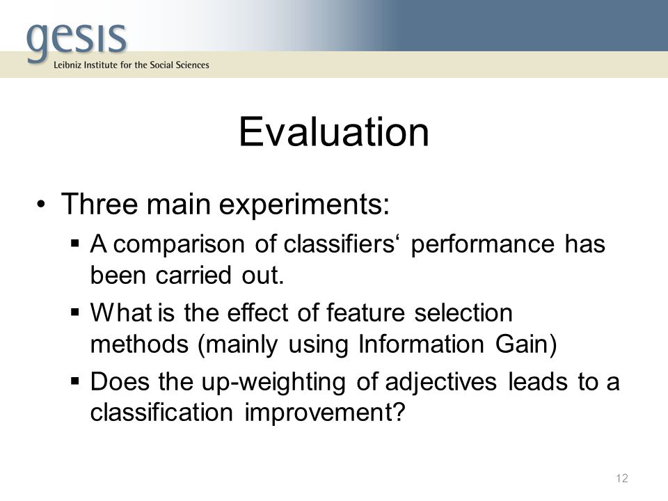Evaluation Three main experiments: