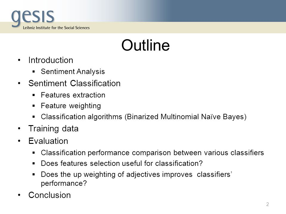 Outline Introduction Sentiment Classification Training data Evaluation
