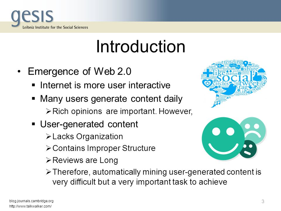Introduction Emergence of Web 2.0 Internet is more user interactive