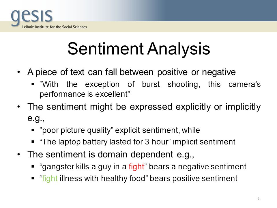 Sentiment Analysis A piece of text can fall between positive or negative.