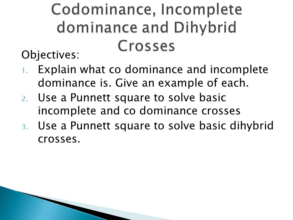 Codominance, Incomplete dominance and Dihybrid Crosses