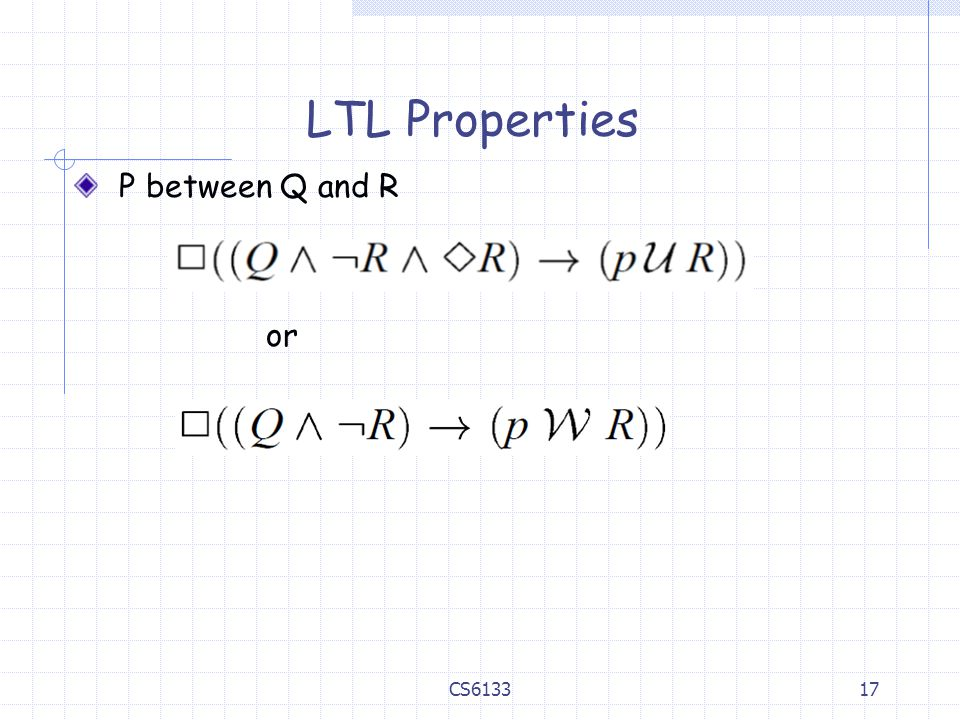 LTL Properties P between Q and R or CS6133