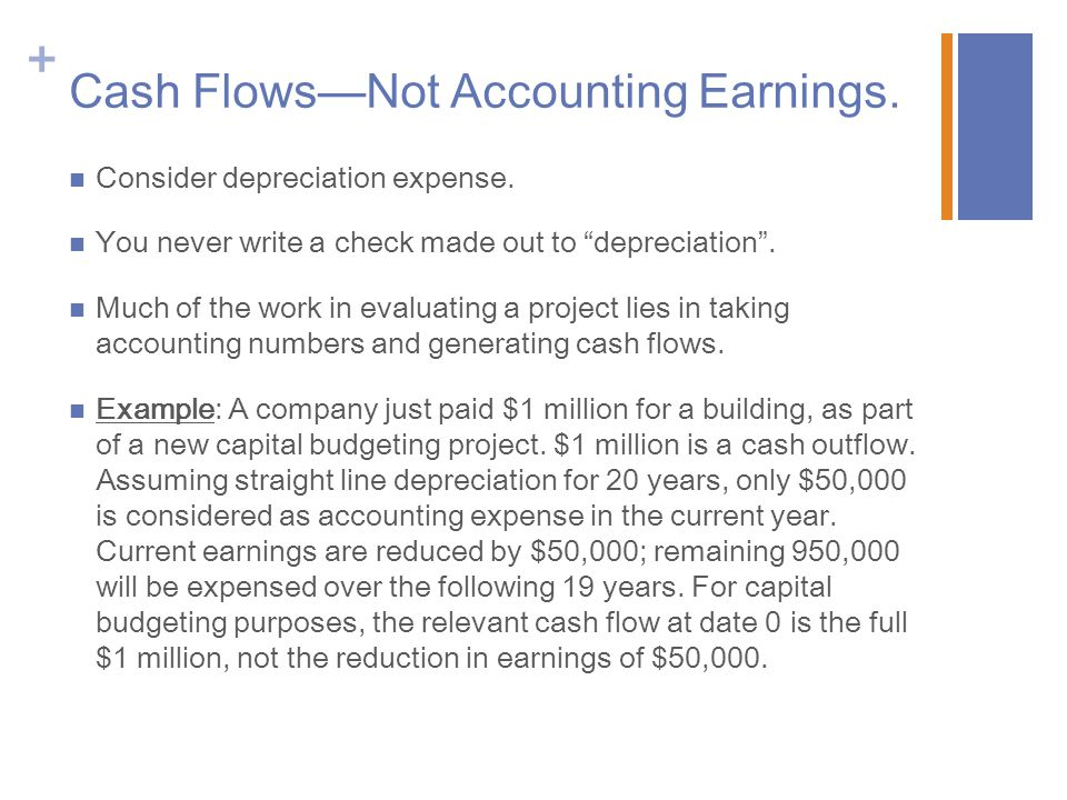 Cash Flows—Not Accounting Earnings.