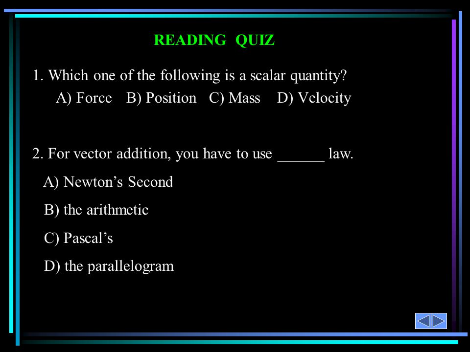 1. Which one of the following is a scalar quantity