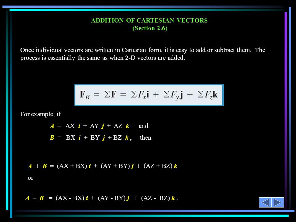 ADDITION OF CARTESIAN VECTORS (Section 2.6)