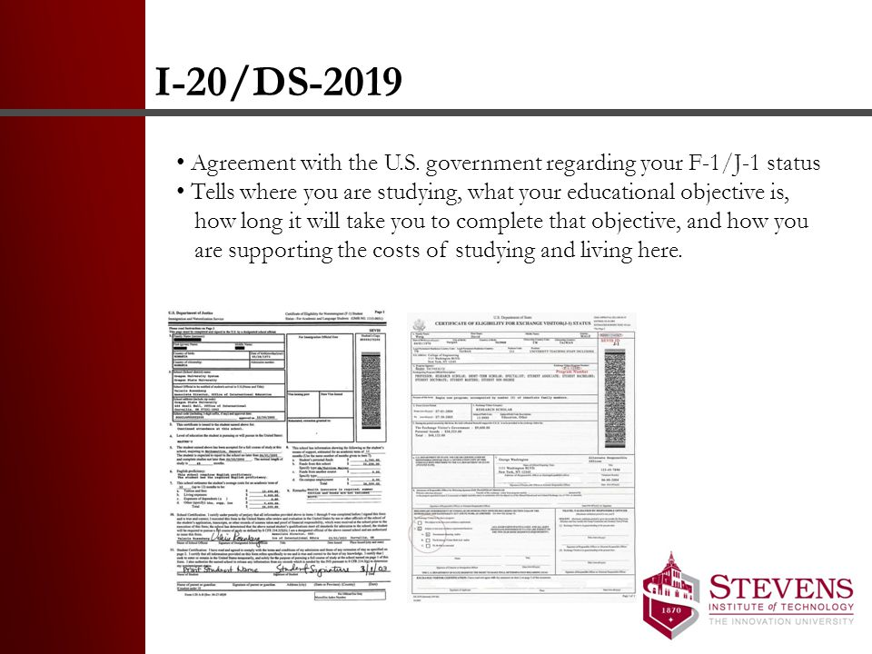 I-20/DS-2019 Agreement with the U.S. government regarding your F-1/J-1 status. Tells where you are studying, what your educational objective is,