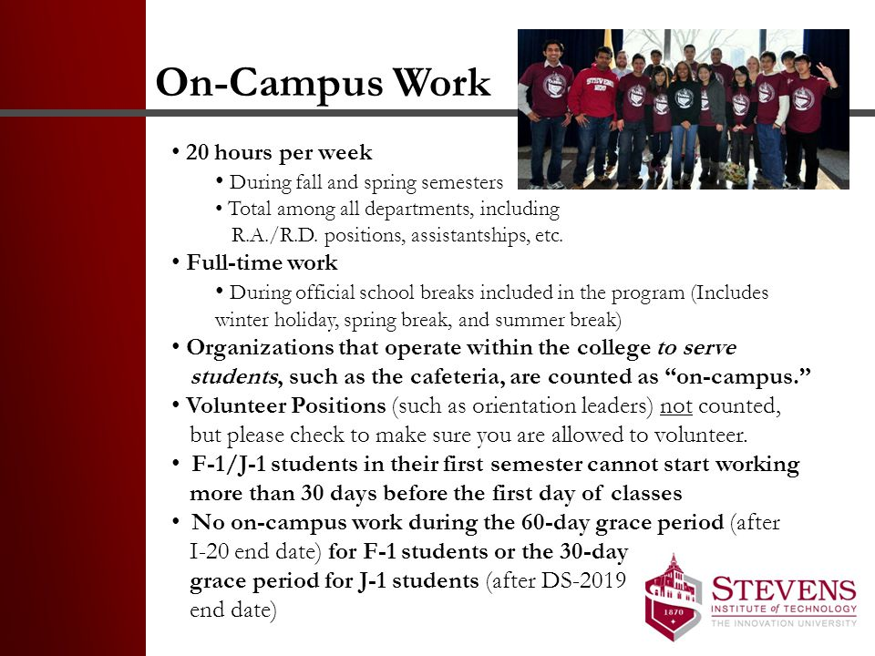 On-Campus Work 20 hours per week During fall and spring semesters