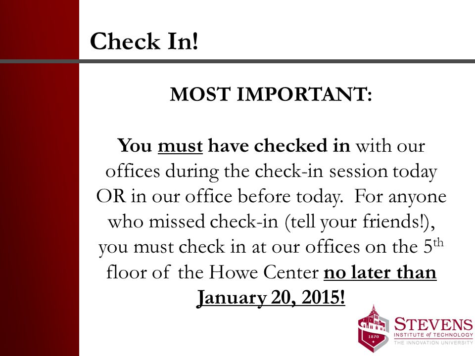 Check In! MOST IMPORTANT: