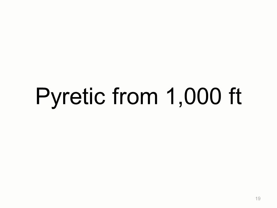 Pyretic from 1,000 ft