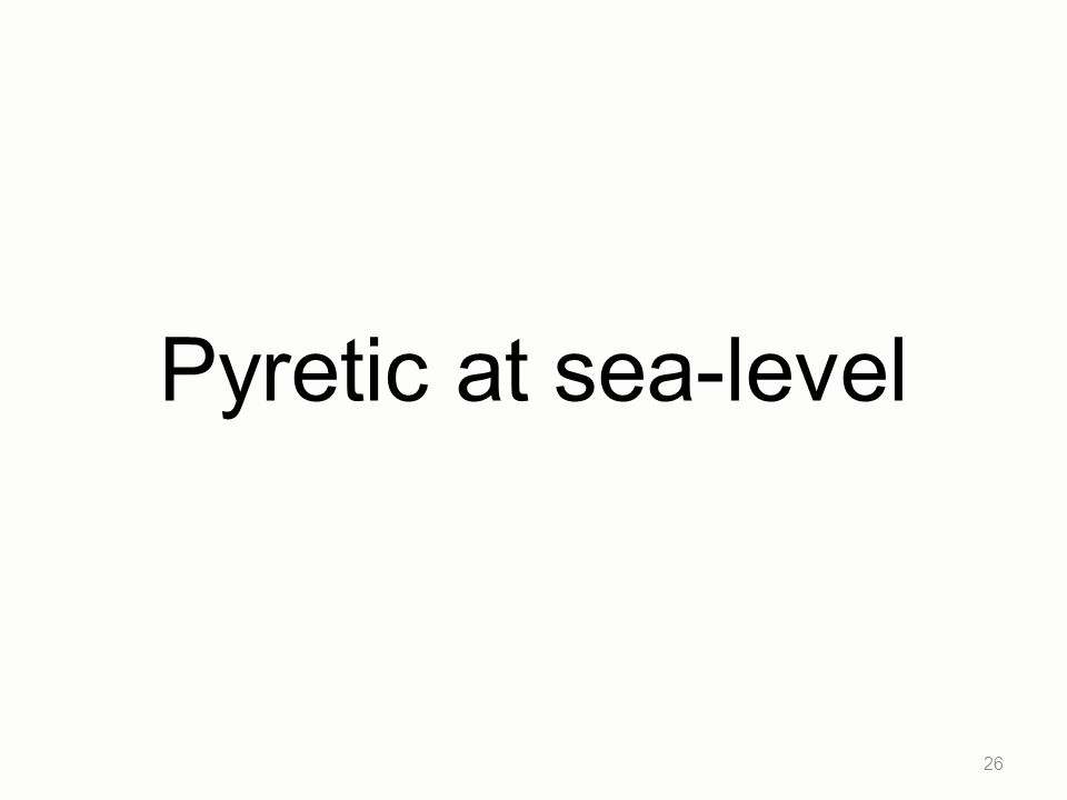 Pyretic at sea-level