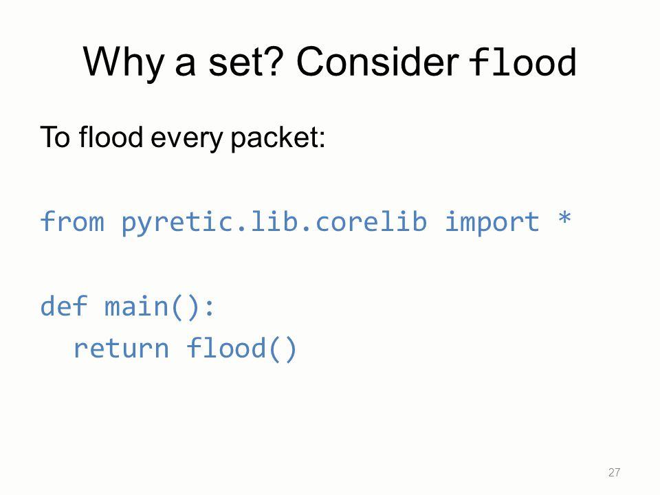 Why a set Consider flood