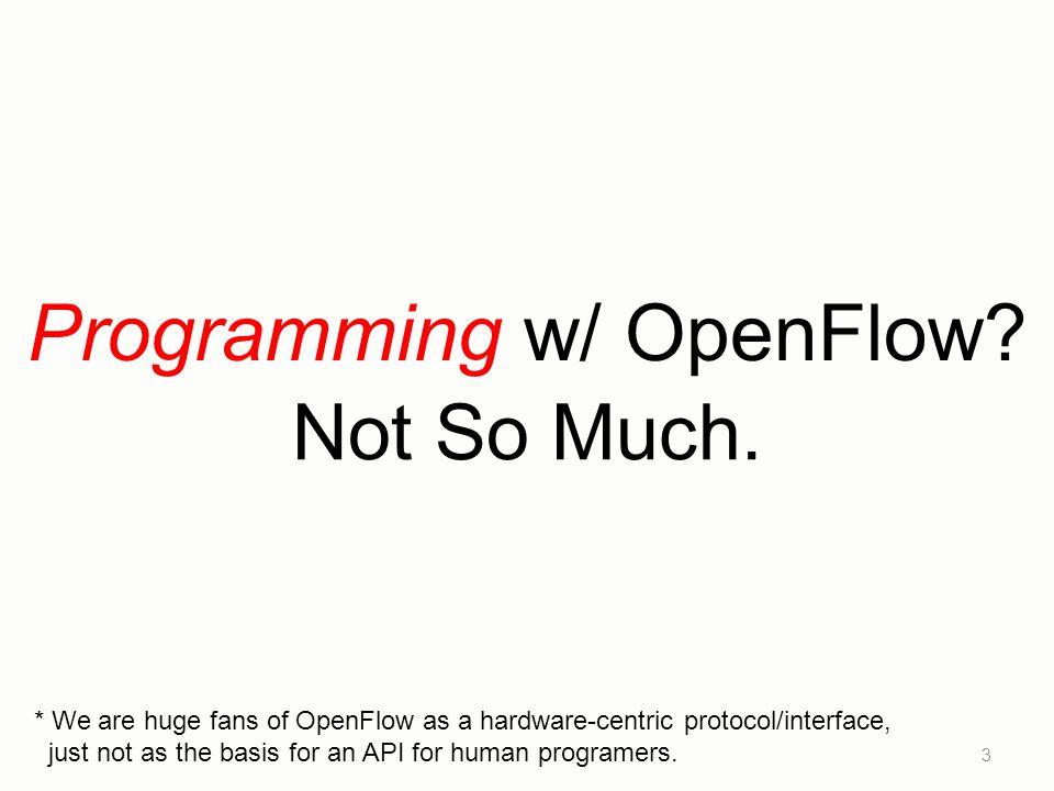 Programming w/ OpenFlow