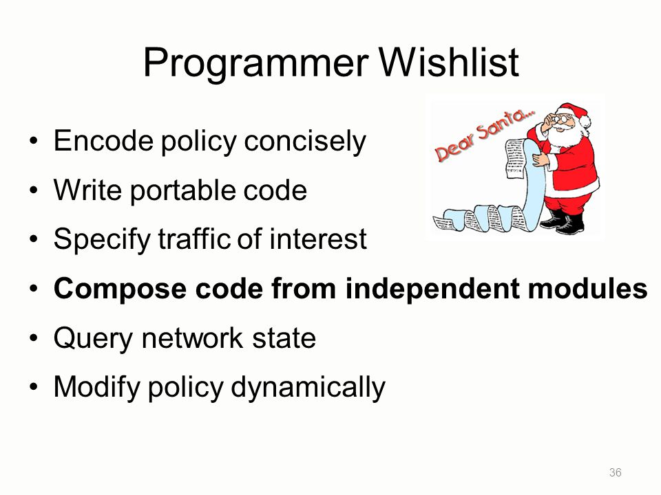 Programmer Wishlist Encode policy concisely Write portable code