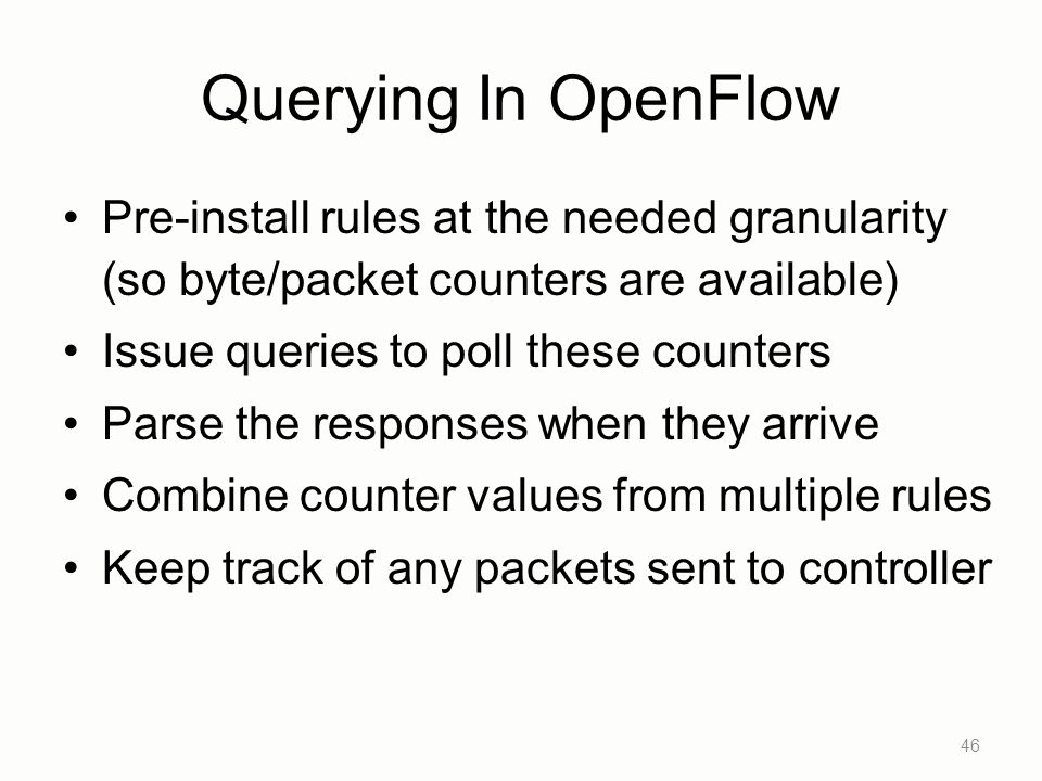 Querying In OpenFlow Pre-install rules at the needed granularity (so byte/packet counters are available)
