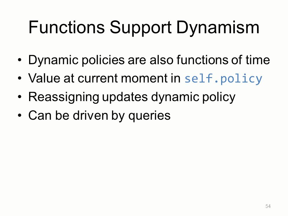 Functions Support Dynamism