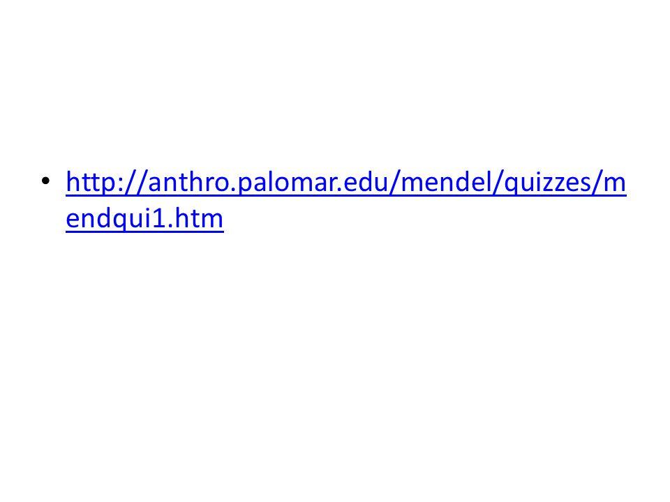 http://anthro.palomar.edu/mendel/quizzes/mendqui1.htm