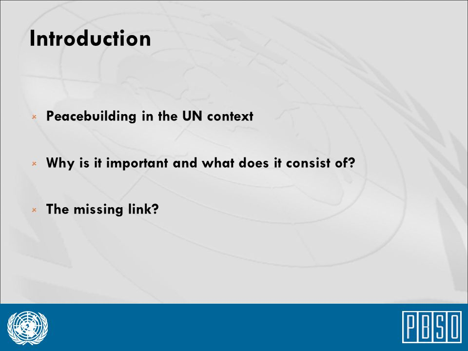 Introduction Peacebuilding in the UN context