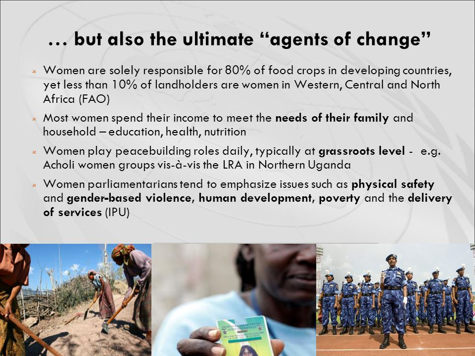 … but also the ultimate agents of change