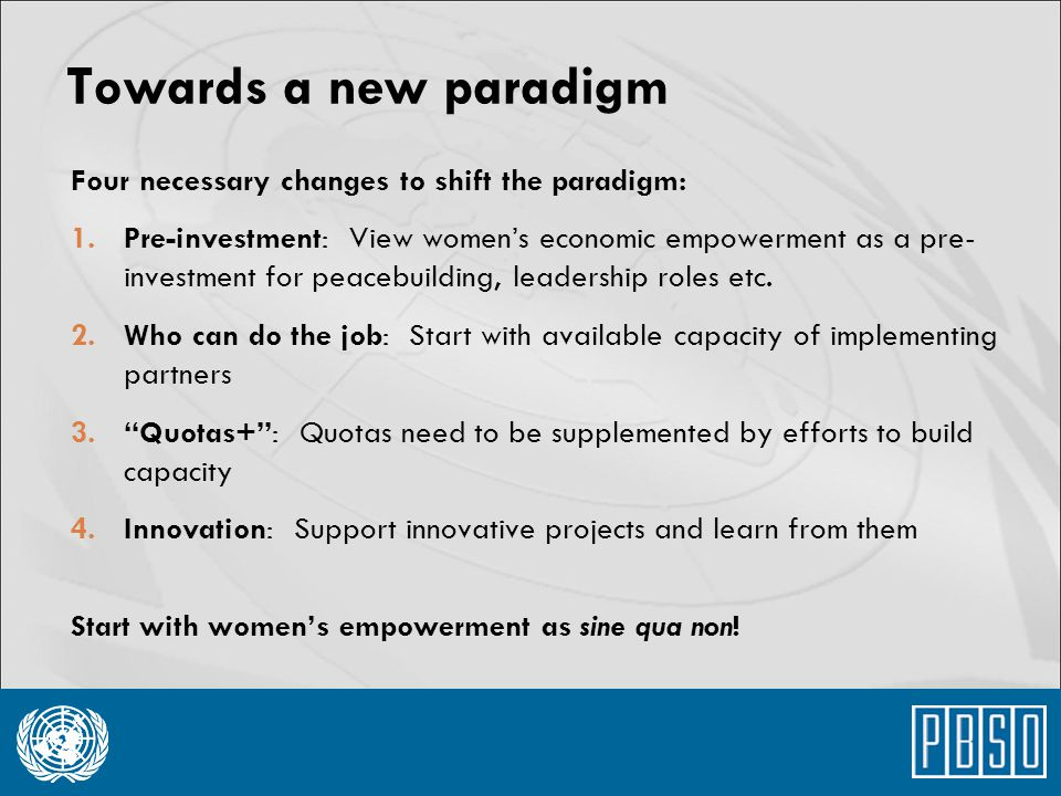 Towards a new paradigm Four necessary changes to shift the paradigm: