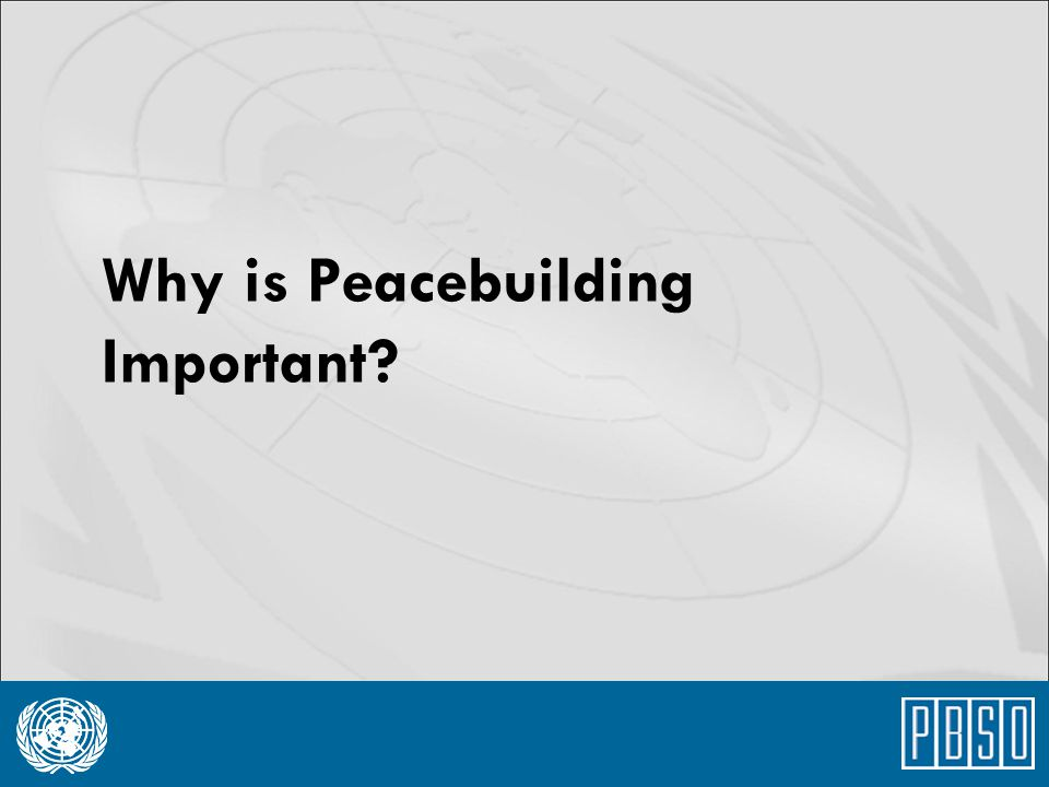 Why is Peacebuilding Important