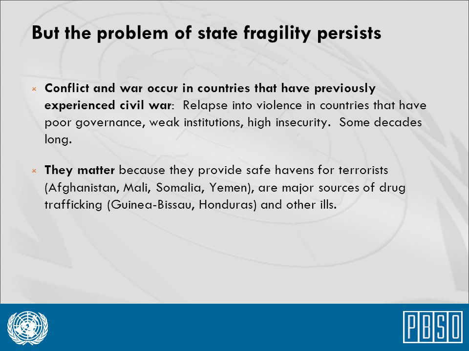 But the problem of state fragility persists