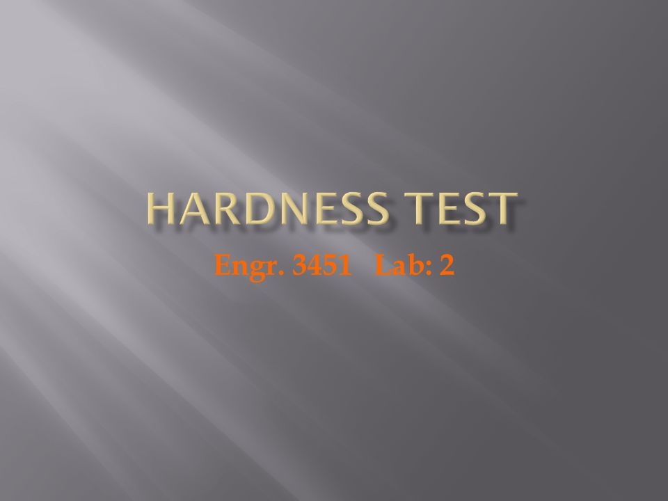 Hardness test Engr. 3451 Lab: 2