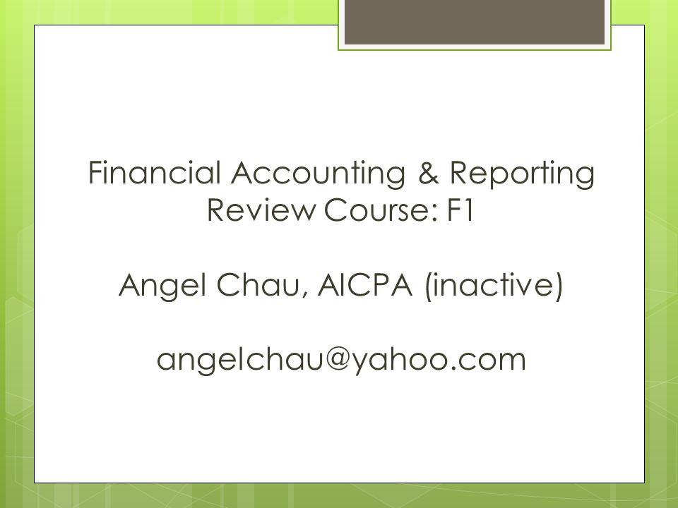Financial Accounting & Reporting Review Course: F1