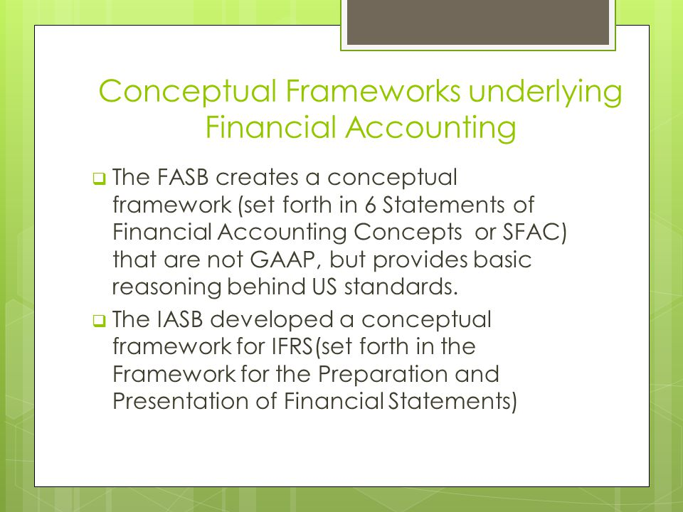 Conceptual Frameworks underlying Financial Accounting