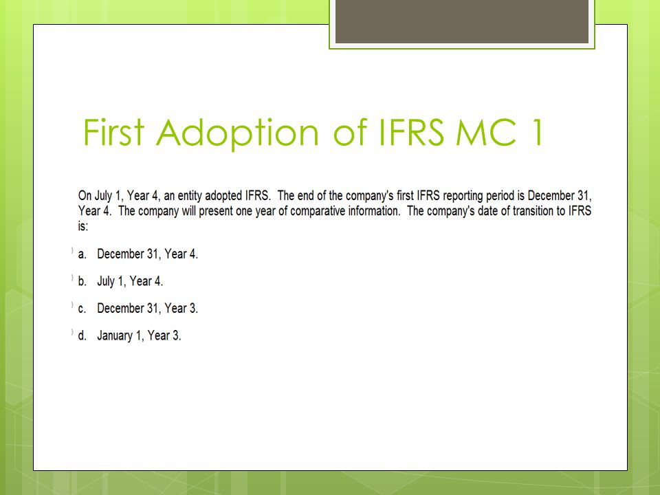 First Adoption of IFRS MC 1
