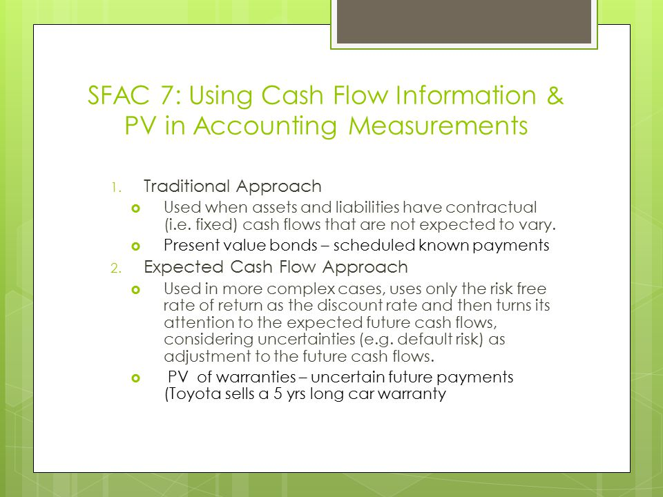SFAC 7: Using Cash Flow Information & PV in Accounting Measurements