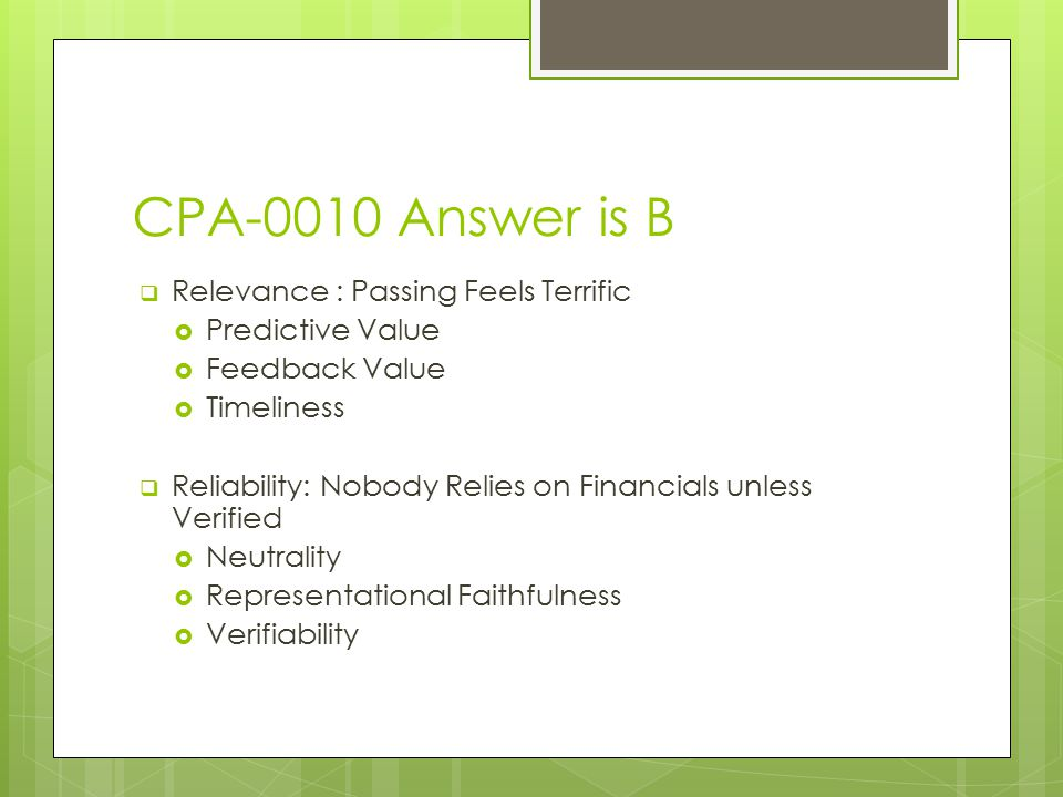 CPA-0010 Answer is B Relevance : Passing Feels Terrific