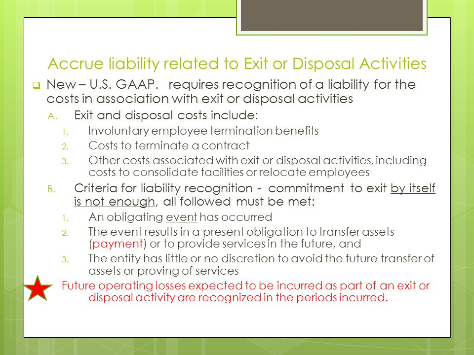 Accrue liability related to Exit or Disposal Activities
