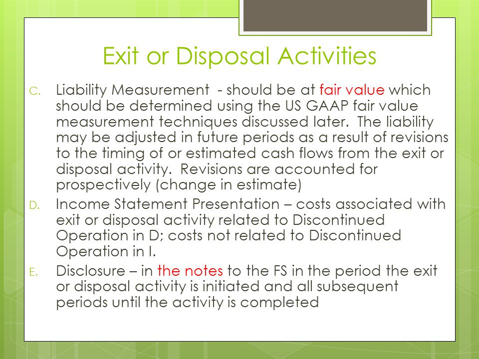 Exit or Disposal Activities