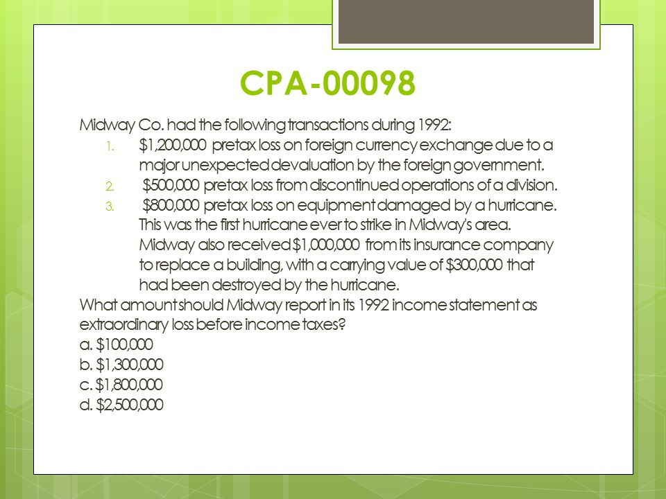 CPA-00098 Midway Co. had the following transactions during 1992: