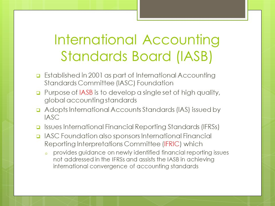 ias accounting standards Unit 3 - further aspects of financial accounting  explain and comment on the purpose and importance of the following international accounting standards.