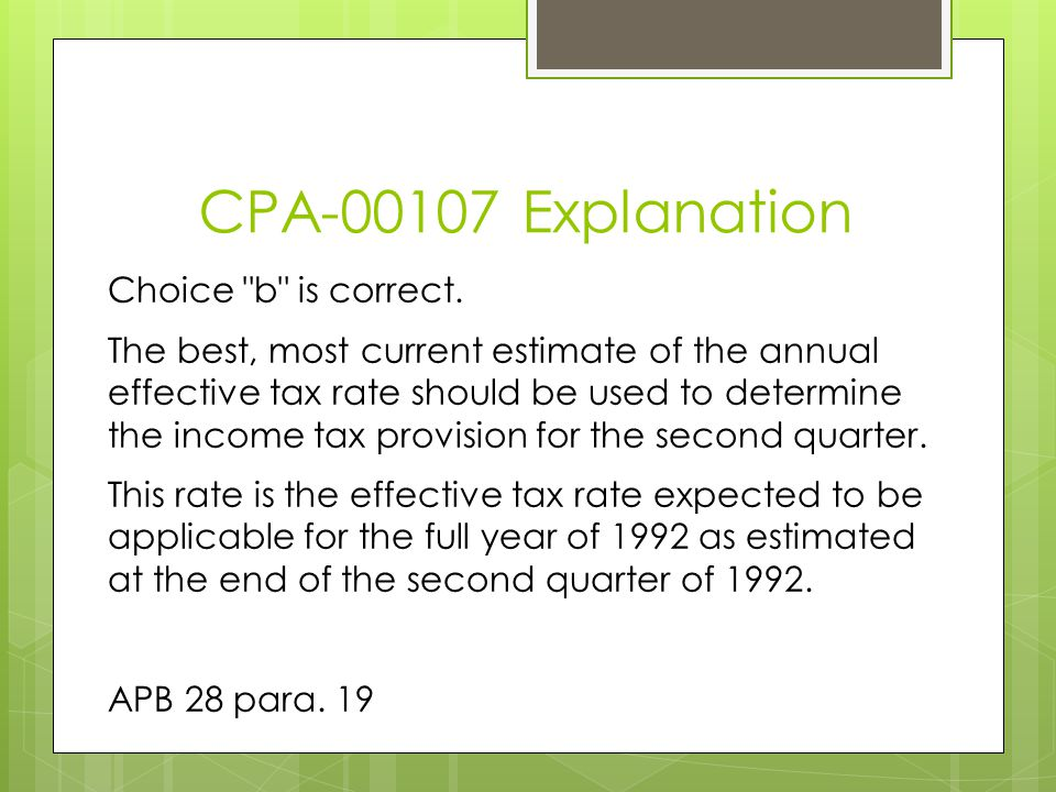 CPA-00107 Explanation Choice b is correct.
