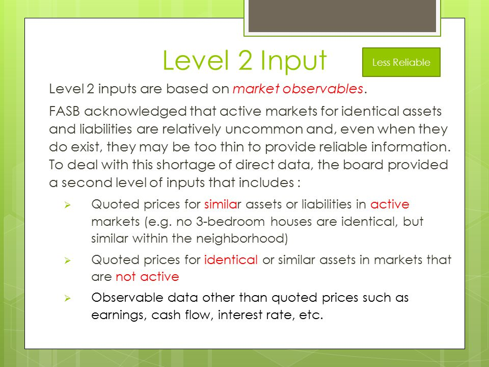 Level 2 Input Level 2 inputs are based on market observables.