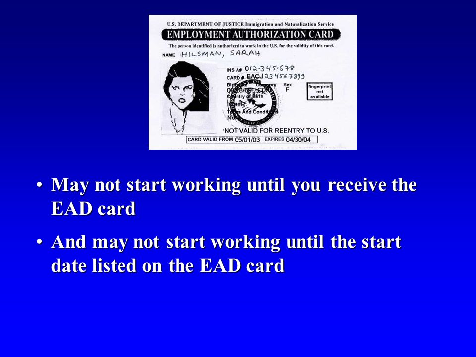 May not start working until you receive the EAD card
