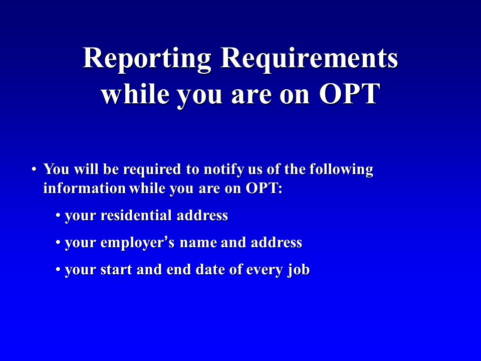 Reporting Requirements while you are on OPT