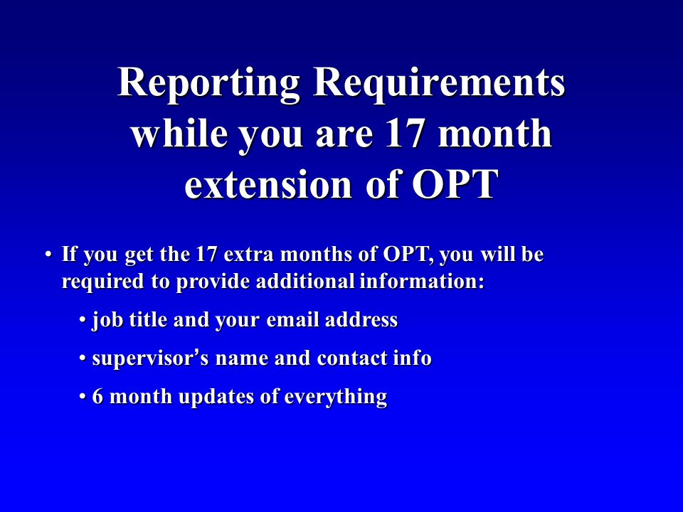 Reporting Requirements while you are 17 month extension of OPT